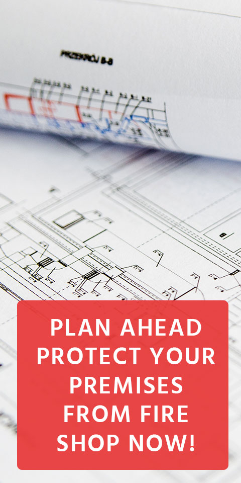 Plan Ahead & Protect Your Premises From Fire